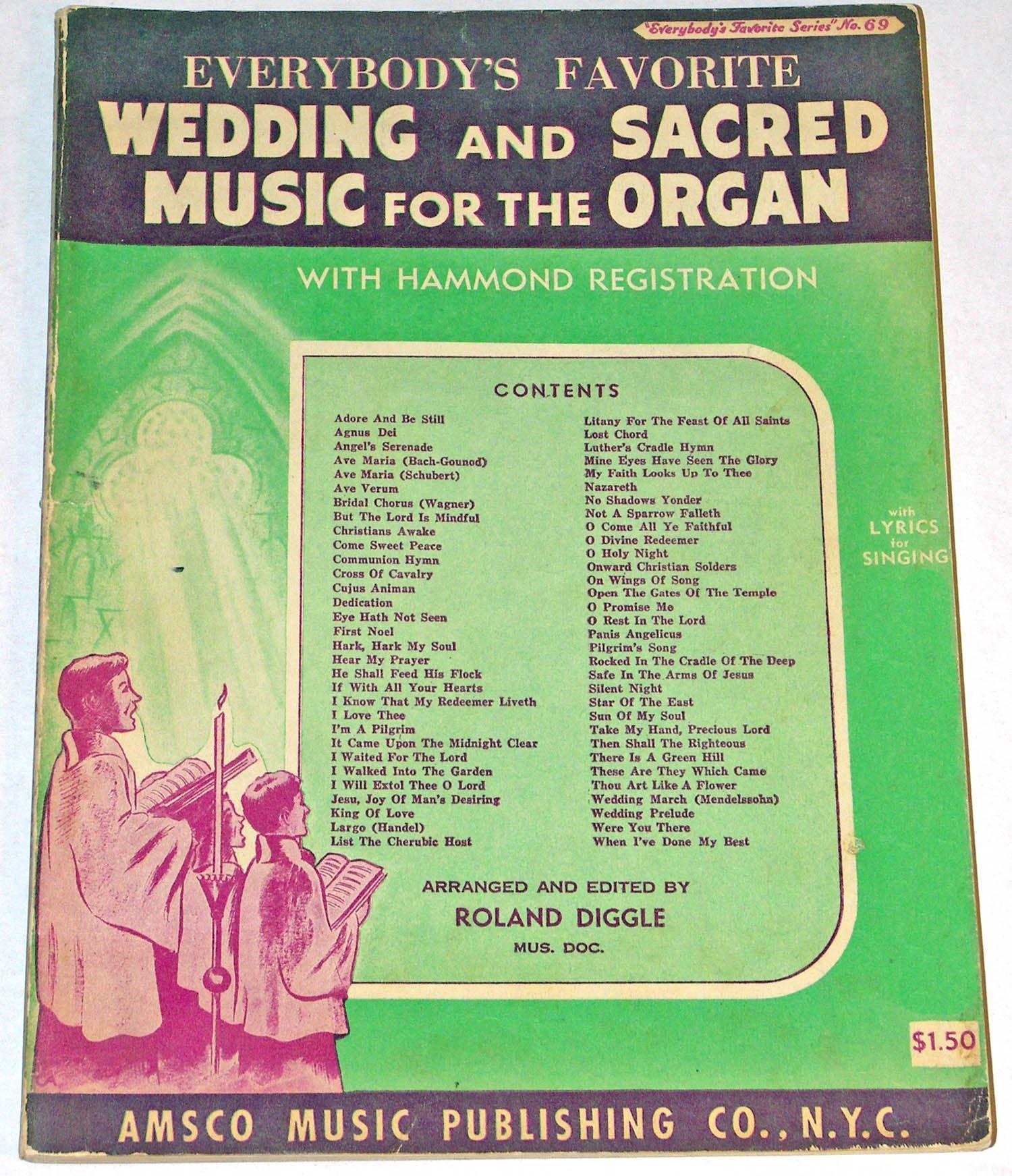 Everybodys Favorite Wedding And Sacred Music For Organ With Lyrics Singing Hammond Registration Roland Diggle Amazon Books