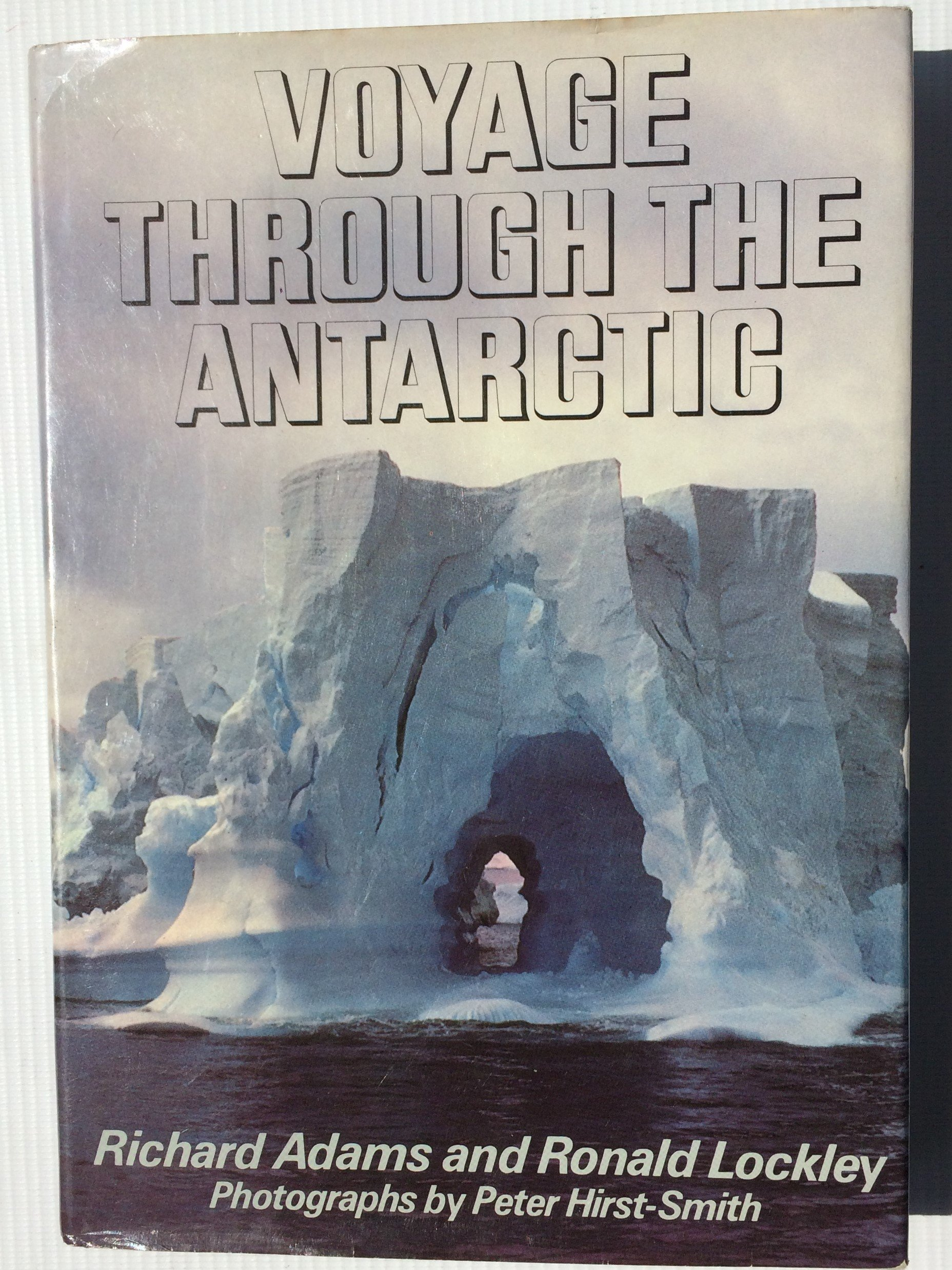 Voyage Through the Antarctic by Alfred a Knopf Inc