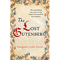 The Lost Gutenberg: The astounding true story of one book's five hundred year odyssey
