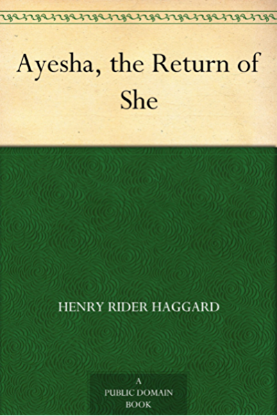 Ayesha, the Return of She - Kindle edition by Haggard, Henry Rider.  Literature & Fiction Kindle eBooks @ Amazon.com.