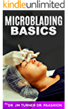 Microblading Basics: Microblading is the latest innovative procedure guaranteed to give you the most natural-looking, perfectly arched & sexy brows of your life.