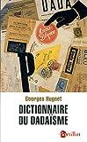 Dictionnaire du dadaïsme - 1916-1922