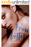 I Know Better (By Your Side Series Book 1)