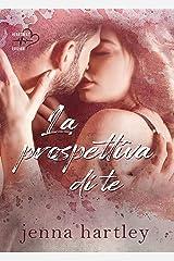 La prospettiva di te: Love in LA #1 (Heartbeat) (Italian Edition) Kindle Edition
