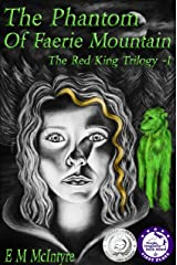 The Phantom of Faerie Mountain (The Red King Trilogy Book 1) Kindle Edition