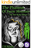 The Phantom of Faerie Mountain (The Red King Triology Book 1)