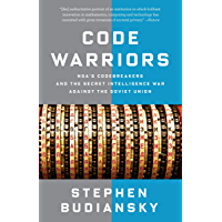 Code Warriors: NSA's Codebreakers and the Secret Intelligence War Against the Soviet Union