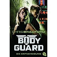 Bodyguard - Die Entscheidung (Die Bodyguard-Reihe, Band 6)