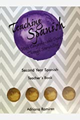 Teaching Spanish with Comprehensible Input Through Storytelling. Second Year Spanish. Teacher's Book Paperback