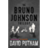 The Bruno Johnson Trilogy (A Bruno Johnson Thriller, Books 1-3)
