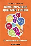 Come imparare qualsiasi lingua (De Agostini): Il metodo smart