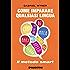 Come imparare qualsiasi lingua: Il metodo smart