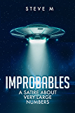 IMPROBABLES: a satire about very large numbers (The History Department at the University of Centrum Kath)