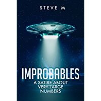 IMPROBABLES: a satire about very large numbers (The History Department Book 0)