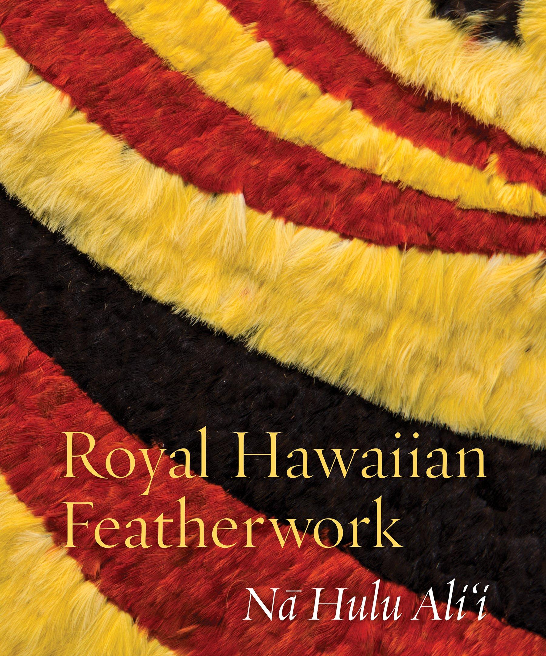 Royal Hawaiian Featherwork Na Hulu Alii Leah Pualahaole Caldeira - Us zip code for hulu