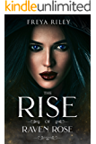 The Rise of Raven Rose (Incendiary Book 1)
