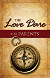 The Love Dare for Parents (English Edition)
