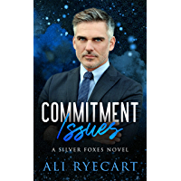 Commitment Issues: an age gap, fake boyfriend, friends with benefits to lovers MM romance (Silver Foxes MM Romance…