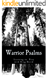 Warrior Psalms: Learning to Pray With King David (English Edition)