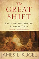 The Great Shift: Encountering God in Biblical Times Kindle Edition