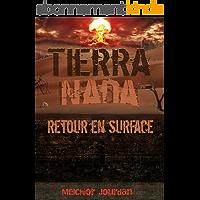 Tierra Nada: Retour en Surface