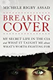 Breaking Cover: My Secret Life in the CIA and