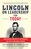 Lincoln on Leadership for Today: Abraham Lincoln's Approach to Twenty-First-Century Issues