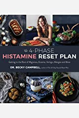 The 4-Phase Histamine Reset Plan: Getting to the Root of Migraines, Eczema, Vertigo, Allergies and More Kindle Edition