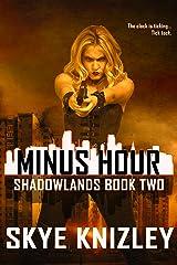 Minus Hour (Shadowlands Book 2) Kindle Edition