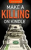 Make A Killing On Kindle 2018 Edition