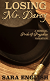 Losing Mr. Darcy: A Pride and Prejudice Intimate Novella (Master Darcy Book 3)