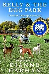 Kelly & the Dog Park: A Cedar Bay Cozy Mystery (Cedar Bay Cozy Mystery Series Book 19) Kindle Edition