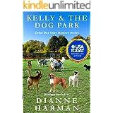 Kelly & the Dog Park: A Cedar Bay Cozy Mystery (Cedar Bay Cozy Mystery Series Book 19)