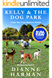 Kelly & the Dog Park: A Cedar Bay Cozy Mystery (Cedar Bay Cozy Mystery Series Book 19)