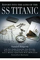 Report into the Loss of the SS Titanic Kindle Edition