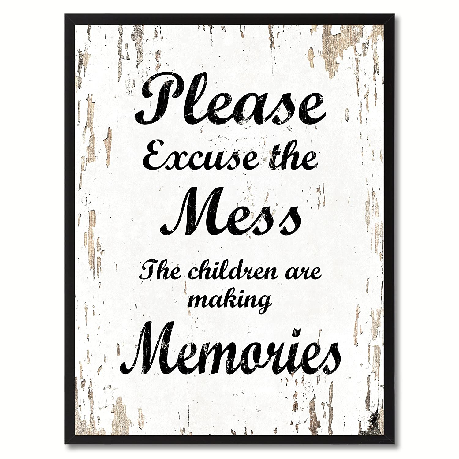 Please Excuse The Mess The Children Are Making Memories Saying White Wash Wood Frame Cottage Shabby Chic Gifts Home Decor Wall Art Canvas Print 7 x 9