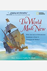 The World Made New: Why the Age of Exploration Happened and How It Changed the World (National Geographic Timelines) Hardcover