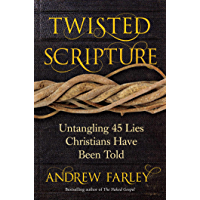 Twisted Scripture: Untangling 45 Lies Christians Have Been Told (English Edition)