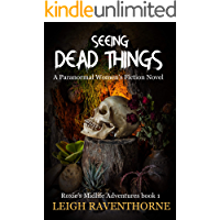 SEEING DEAD THINGS: A Paranormal Women's Fiction Novel (Roxie's Midlife Adventures Book 1)