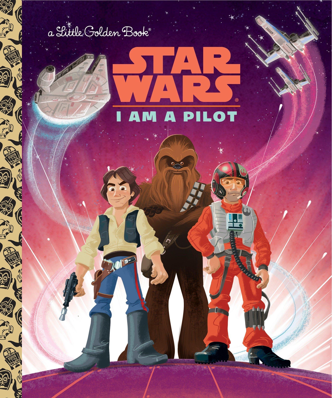 I Am a Pilot (Star Wars) (Little Golden Book) ebook