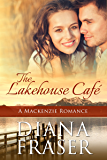 The Lakehouse Cafe (The Mackenzies Book 6)