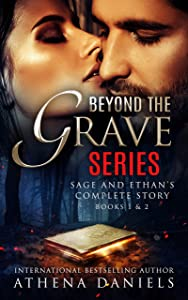 Beyond The Grave Series: Books 1 & 2 Box Set (Sage and Ethan's complete story) (Beyond The Grave Series - Box Set )