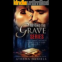 Beyond The Grave Series: Books 1 & 2 Box Set (Sage and Ethan's complete story) (Beyond The Grave Series - Box Set )