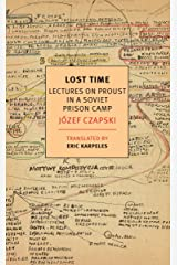 Lost Time: Lectures on Proust in a Soviet Prison Camp (New York Review Books Classics) Kindle Edition
