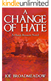 A Change of Hate
