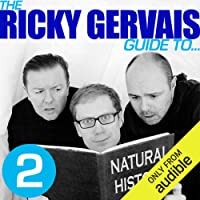 The Ricky Gervais Guide to. NATURAL HISTORY