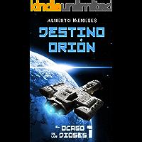 Destino Orion (El ocaso de los dioses nº 1)