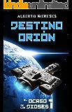 Destino Orión (El ocaso de los dioses nº 1) (Spanish Edition)