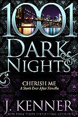 Cherish Me: A Stark Ever After Novella Kindle Edition