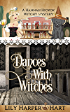 Dances With Witches (A Hannah Hickok Witchy Mystery Book 5)